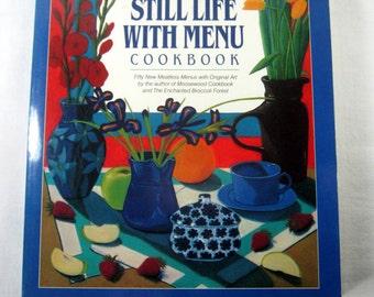 Vintage STILL LiFE with MENU COOKBOOK Vegetarian Recipes 1988 Mollie Katzen