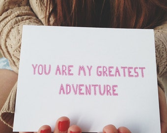 """Anniversary card """" You are my Greatest Adventure """" Love Card, Card for Boyfriend, Card for Husband, Valentines Day Card, Funny Love Card"""