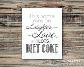 Diet Coke Print, Home Decor, Funny Gift, This Home Runs on Diet Coke