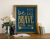 Be Brave Little One Nursery Gold Instant Download Digital Print Your Own File DIY Baby Decoration Watercolour Handwritten Art Decor Poster
