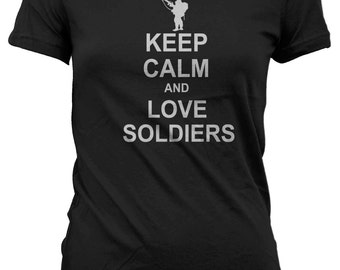 Keep Calm And Love Soldiers Black TShirt for Birthdays Parties Events clubs Holidays Fun
