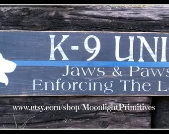 Police, K9 Unit, Jaws and Paws Enforcing The Laws, Thin Blue Line, Police Signs, Law Enforcement, Police Officer, Wooden Signs