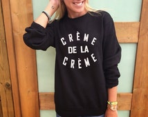 Creme De La Creme sweatshirt  in gray white and black swag cute girls Sweater Jumper on tumblr XXS-3XL