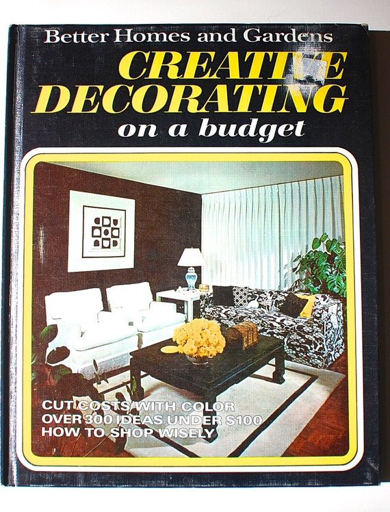 Better homes and gardens creative decorating on a budget 1970 for Better homes and gardens design
