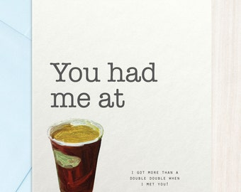 You Had Me At Coffee- Canadian Tim's Version, Double Double - Valentines Day Card