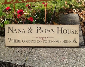 Primitive Distressed Wooden sign - Nana and Papa's House Sign, Cousin's Sign, Grandparents sign, Wall Decor, Wall Hanging, Home Decor