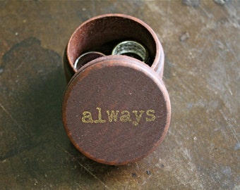 "Wedding ring box.  Rustic wooden ring box, ring bearer accessory, ring warming.  Small round ring box with ""always"" design in gold."