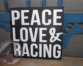 Peace, Love & Racing Hand Painted Wood Sign Motorsports Decor Man Cave