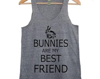 Bunnies are my Best Friend Funny Rabbit shirt Womens Tank top t shirt tee silkscreen screenprint