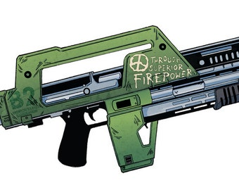 M41A Pulse Rifle - State Of The Badass Art, But Lacking In Wisdom ALIENS Art Print