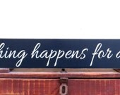 Inspirational sign - entryway wall hanging decor - housewarming gift - everything happens for a reason wall art