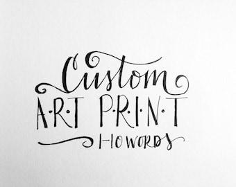 CUSTOM Print - 1-10 words - Custom Home Wall Decor