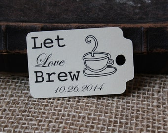 Let Love Brew Favor Tags, MEDIUM, Wedding Favor Tags, Wedding Tags, Wedding Favor, Hang Tags, Favor Tags, Gift Tags, Wedding Favors