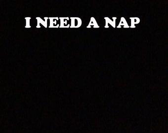 I Need A Nap T-Shirt
