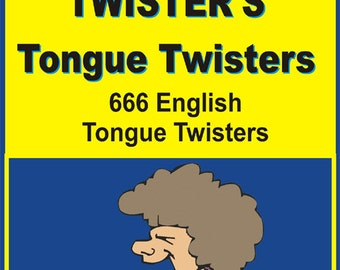 Mister Twister's Toungue Twisters - 666 English Toungue Twisters