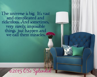 """Doctor Who Inspired Wall Decal """"The universe is big.  It's vast and complicated and ridiculous."""" Miracles Happen Quote - Wall Decor Sticker"""