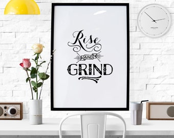 PRINTABLE - Typography Poster, Quote Poster, Digital Download, Motivational Poster, Office Decor, Black and White Decor - Rise and Grind