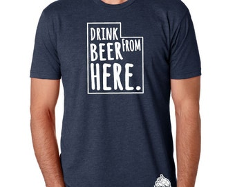 Craft Beer Utah- UT- Drink Beer From Here shirt