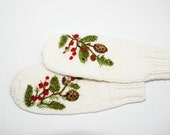 White Mittens with felted Christmas berries, Christmas gift , Women winter accessories
