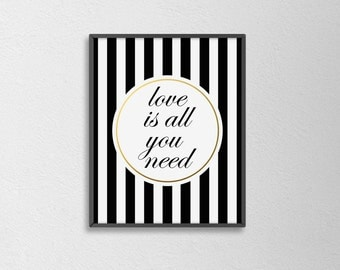 Love Is all You Need Typography Art Print. Modern Home Decor. Minimal Wall Art. Chic Decor. Office. Bedroom Decor. Black and White Stripes.
