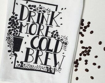 Coffee Tea Towel, Screen Printed Flour Sack Towel, Cold Brew