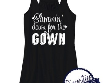 Slimmin' down for the gown Workout Tank womens/ladies racerback tank top