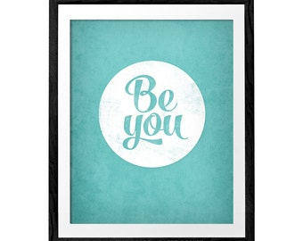 Be You. Motivational wall art Black and white typographic print Black and white print motivational art Inspirational wall art be you print