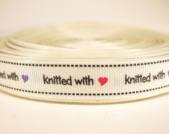 """5 yards of 5/8 inch """"knitted with love"""" grosgrain ribbon"""