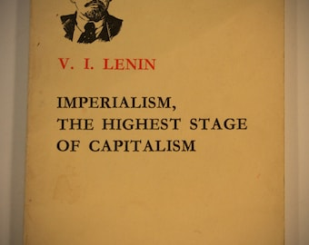 imperialism as the highest stage of 'globalisation'is the buzzword of the 1990s vi lenin's imperialism: the highest stage of capitalism was one of the first attempts to account for the increasing importance of the world market in the twentieth century.