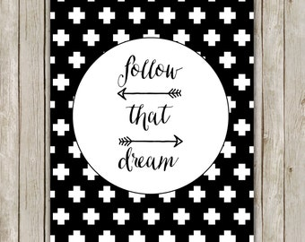 8x10 Follow That Dream Printable, Typography Poster, Typography Printable, Typography Print, Digital Poster, Home Decor, Digital Download