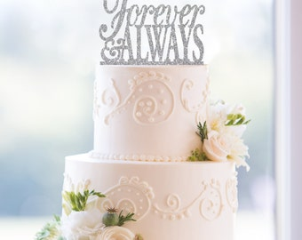 Glitter Forever and Always Cake Topper, Elegant and Romantic Wedding Cake Topper, Engagement Party or Bridal Shower Gift (T049)