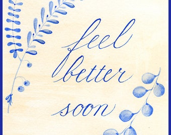 Feel Better Soon, Recovery Wishes, Get Well card, Recovery Greetings, Wishes of Health, Original Calligraphy Blue, Yellow, blank inside.