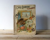 1884 Our Country Illustrated - Antique hardcover book by Rev. Edward T. Bromfield, published by Hurst & Co. of New York, America, patriotic