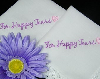 Embroidered For Happy Tears Wedding Handkerchiefs for Bridal Party, Wedding Guests, Hankies, Hanky