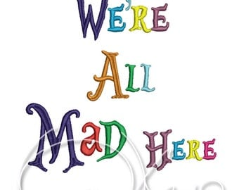 MACHINE EMBROIDERY DESIGN - We're all mad here, Alice in Wonderland