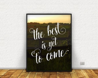 The best is yet to come - PRINTABLE / Wall art / Watercolor background / Typography print / Inspirational art