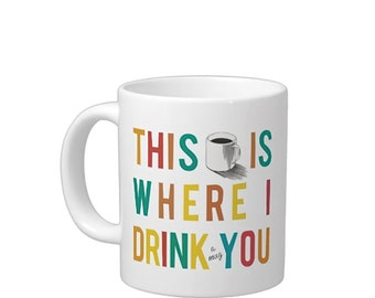 This is Where I Drink You Jonathan Tropper This is Where I Leave You Themed Mug Coffee Gift for Mom