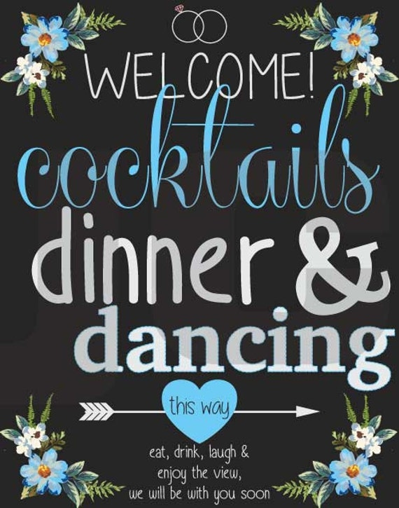 Reception Canvas Sign- Welcome Cocktails, Dinner & Dancing This Way. Eat, Drink, laugh and enjoy the view we will be with you soon!