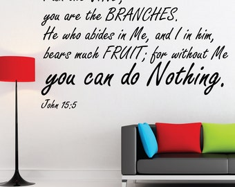 John 15:5 | I Am The Vine - Without Me You Can Do Nothing | Scripture Wall Decal