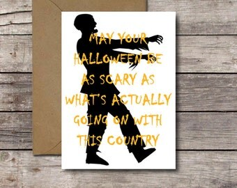 Funny Halloween Card * May Your Halloween Be As Scary As What's Actually Going On With This Country *  Zombie * Printable, Instant Download