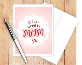 Mother's Day Card, Thank You Mom, All You Need is Mom, Blank Note Card, Pretty Card, Cute Thank You Card, Appreciation Card, Pink Card