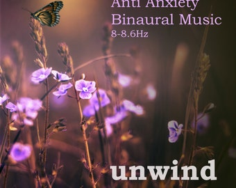 Unwind (Anti Anxiety Binaural Music) - Soothing, Calming meditation music with binaural beat technology to reduce stress and anxiety