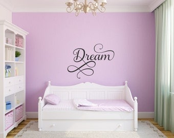 Dream Wall Decal Dream Vinyl Decal Dream Decal Girl Bedroom Decor Baby Nursery Decal Bedroom Wall Saying