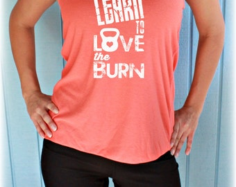 Womens Motivational Workout Tank Top. Fitness Motivation. Learn to Love the Burn. Workout Clothing.
