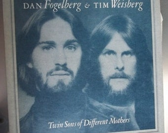 Dan Fogelberg and Tim Weisberg, Twin Sons of Different Mothers, Vintage Record Album, Vinyl LP, Leader of the Band, Singer Songwriter