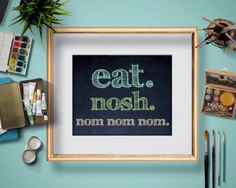 Printable Kitchen Art - Eat Nosh Nom Nom Nom - Paleo Gift  - Foodie Art 8x10 art print chalkboard - print your own poster - instant download