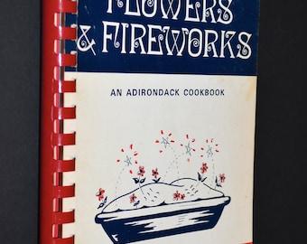 Food, Flowers & Fireworks, An Adirondack Cookbook, 1981