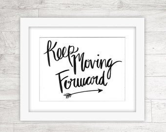 Keep Moving Forward, Inspirational Quote, Wall Decor, Hand Brushed, Hand Lettered - INSTANT DOWNLOAD - 8x10