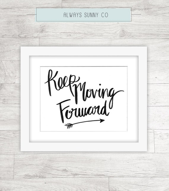 Leave The Past And Move Forward Quotes: Keep Moving Forward Inspirational Quote Wall By AlwaysSunnyCo