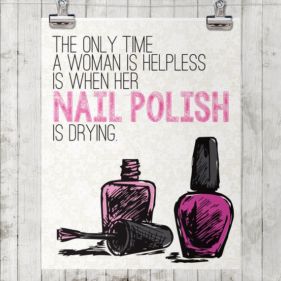 Polish Quotes: Women Aren't Helpless Printable Nail Polish Quote Poster